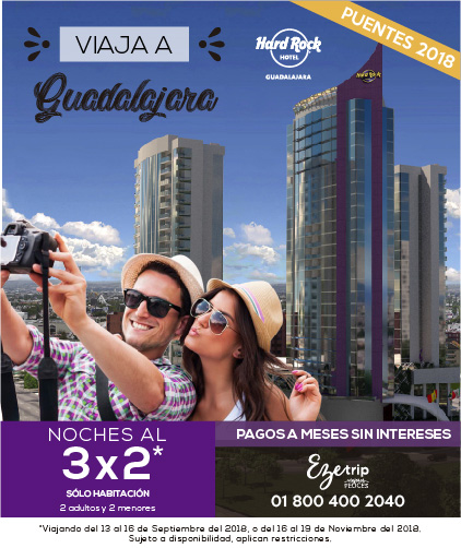 VIAJA A GUADALAJARAAL 3X2 HOTEL HARD ROCK GUADALAJARA