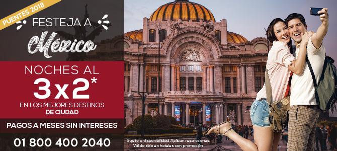 festeja a mexico, noches al 3x2 en los mejores destinos